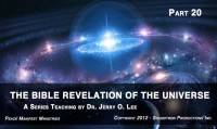 THE BIBLE REVELATION OF THE UNIVERSE - PART 20