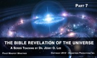 THE BIBLE REVELATION OF THE UNIVERSE - PART 7