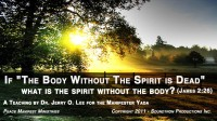 WHAT IS THE SPIRIT WITHOUT THE BODY - PART 1