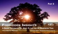 FORBIDDEN INSIGHTS - PART 2