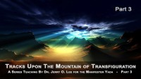 MOUNTAIN OF TRANSFIGURATION - PT 3
