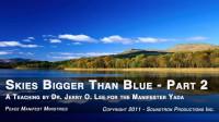 SKIES BIGGER THAN BLUE - PART 2
