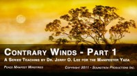 CONTRARY WINDS - PART 1