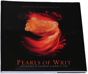 PEARLS OF WRIT, Adventures in Fusionart & Manifest love