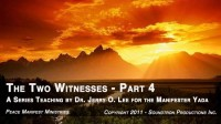 THE TWO WITNESSES - PART 4